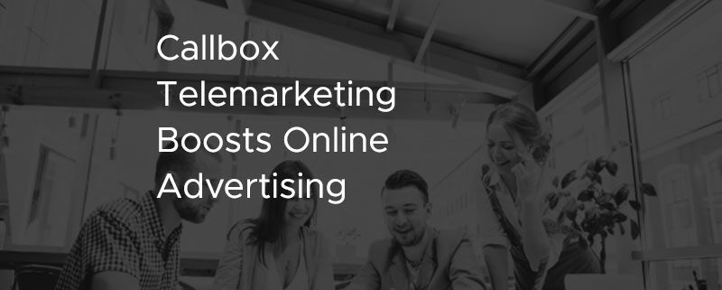 Callbox Telemarketing Boosts Online Advertising [CASE STUDY]