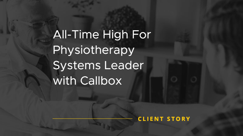 All Time High For Physiotherapy Systems Leader with Callbox [CASE STUDY]