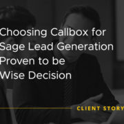 Choosing Callbox for Sage Lead Generation Proven to be Wise Decision [CASE STUDY]