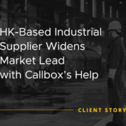 HK-Based Industrial Supplier Widens Market Lead with Callbox Help [CASE STUDY]