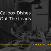 Callbox Dishes Out The Leads [CASE STUDY]