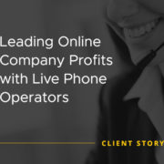 Leading Online Company Profits with Live Phone Operators [CASE STUDY]