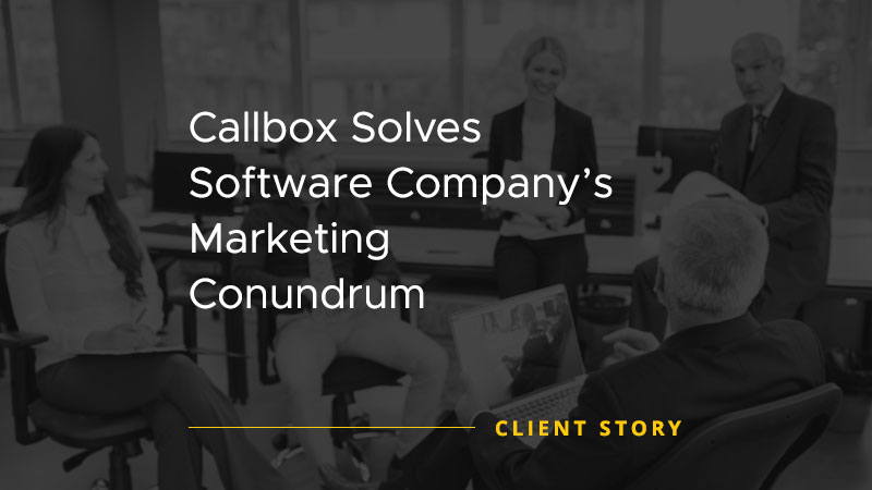 Callbox Solves Software Company's Marketing Conundrum [CASE STUDY]