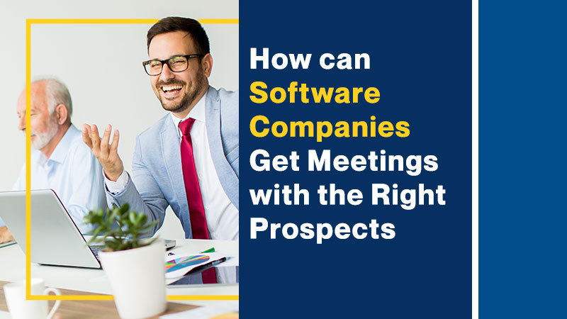 How-can-Software-Companies-Get-Meetings-with-the-Right-Prospects