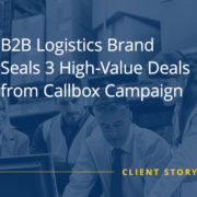 CS_OTH_B2B-Logistics-Brand-Seals-3-High-Value-Deals-from-Callbox-Campaign