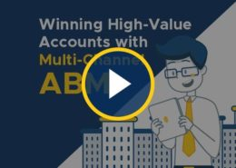 Winning High-Value Accounts with Multi-Channel ABM