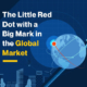 The Little Red Dot with a Big Mark in the Global Market (Featured Image)