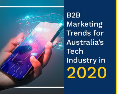 B2B Marketing Trends for Australia's Tech Industry in 2020