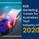 B2B Marketing Trends for Australia's Tech Industry in 2020