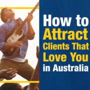 How to Attract Clients That Love You in Australia