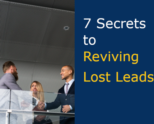 7 Secrets to Reviving Lost Leads