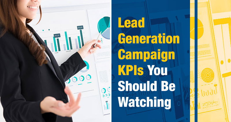 Lead Generation Campaign KPIs You Should Be Watching