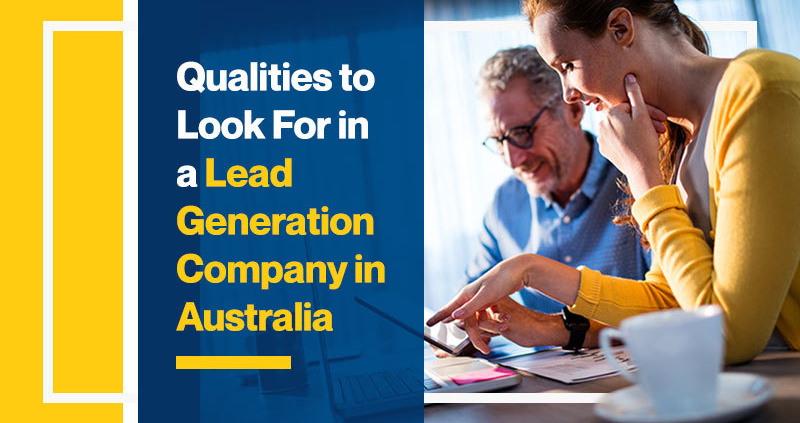 Qualities to Look For in a Lead Generation Company in Australia