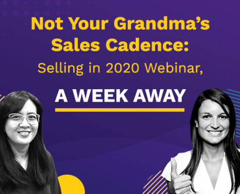 Not Your Grandma's Sales Cadence: Selling in 2020 Webinar, A Week Away