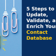 5 Steps to Update, Validate, and Enrich Your Contact Database