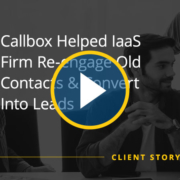 Callbox Helped IaaS Firm Re engage Old Contacts Convert Into Leads (Case Study)