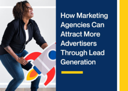 How-Marketing-Agencies-Can-Attract-More-Advertisers-Through-Lead-Generation
