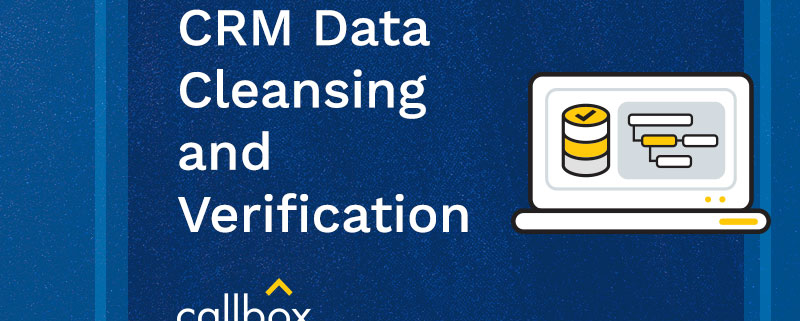 Callbox CRM Data Cleansing and Verification
