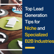 Top-Lead-Generation-Tips-for-Niche-and-Specialized-B2B-Industries