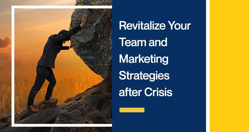Revitalize-Your-Team-and-Marketing-Strategies-after-Crisis