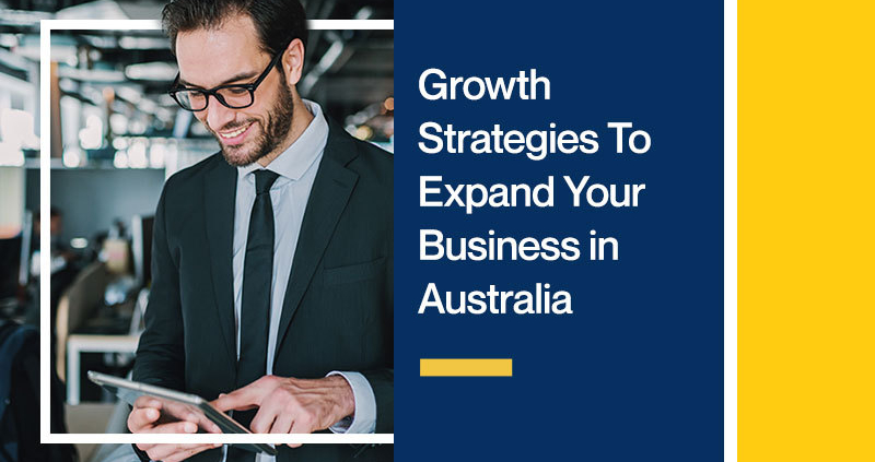 Growth-Strategies-To-Expand-Your-Business-in-Australia