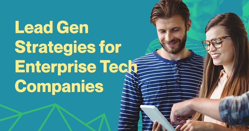 Lead-Gen-Strategies-for-Enterprise-Tech-Companies