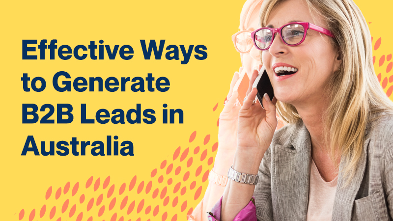 Effective-Ways-to-Generate-B2B-Leads-in-Australia