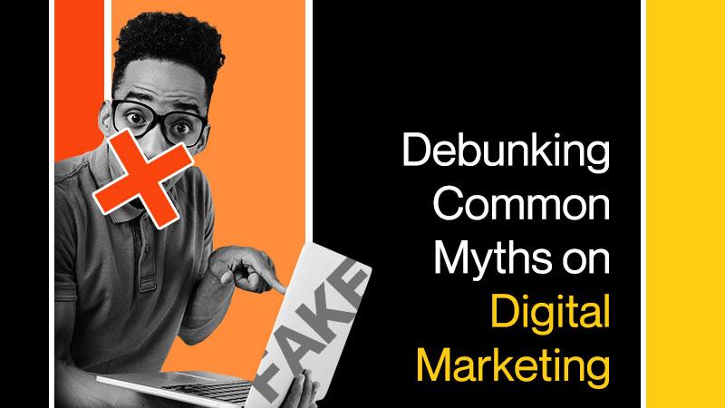 Debunking-Common-Myths-on-Digital-Marketing