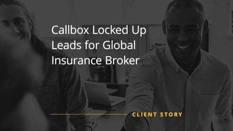 CS_FIN_Callbox-Locked-Up-Leads-for-Global-Insurance-Broker-img